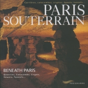 Paris souterrain-Beneath Paris